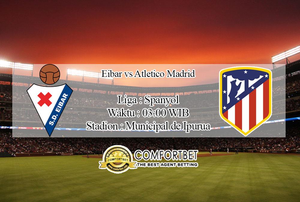 Prediksi Skor Eibar Vs Atletico Madrid 19 Januari 2020